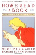 How to Read a Book: The Classic Guide to Intelligent Reading - Charles Van Doren, Mortimer J. Adler