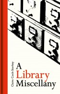 A Library Miscellany - Claire Cock-Starkey