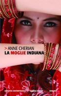 La moglie indiana - Anne Cherian, Chiara Manfrinato
