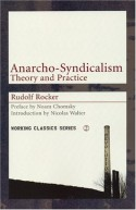 Anarcho-Syndicalism: Theory and Practice (Working Classics) - Rudolf Rocker, Mike Davis, Noam Chomsky, Nicolas Walter