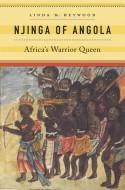 Njinga of Angola: Africa's Warrior Queen - Linda M. Heywood