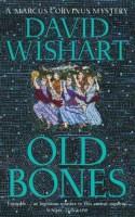 Old Bones (A Marcus Corvinus Mystery) - David Wishart