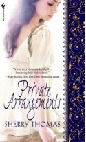 Private Arrangements - Sherry Thomas
