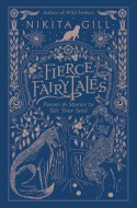 Fierce Fairytales: Poems and Stories to Stir Your Soul - Nikita Gill