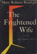 The Frightened Wife and Other Stories - Mary Roberts Rinehart