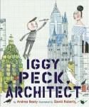 Iggy Peck, Architect - Andrea Beaty