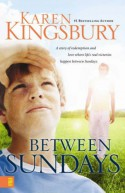 Between Sundays - Karen Kingsbury