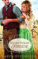 Short-Straw Bride - Karen Witemeyer