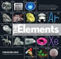 The Elements: A Visual Exploration of Every Known Atom in the Universe - Theodore Gray, Nick Mann