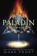 The Paladin Prophecy - Mark Frost