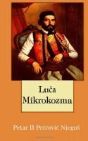 Luča mikrokozma - Milos Segrt, Petar II Petrović Njegoš, Dragan Nikolic