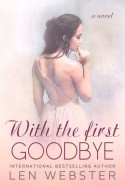 With the First Goodbye - Len Webster
