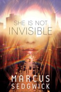 She is not Invisible - Marcus Sedgwick