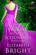 Wicked with the Scoundrel - Elizabeth Bright