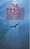 The Immense Journey: An Imaginative Naturalist Explores the Mysteries of Man and Nature - Loren Eiseley