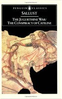 The Jugurthine War and The Conspiracy of Catiline - Sallust, S.A. Handford