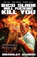 Rico Slade Will Fucking Kill You - Bradley N. Sands