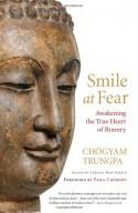 Smile at Fear: Awakening the True Heart of Bravery - Chögyam Trungpa, Pema Chödrön, Carolyn Rose Gimian