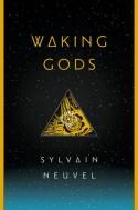 Waking Gods: Book 2 of The Themis Files - Sylvain Neuvel