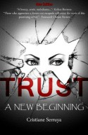 Trust: A New Beginning - Cristiane Serruya
