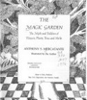 The Magic Garden: The Myth And Folklore Of Flowers, Plants, Trees, And Herbs - Anthony S. Mercatante