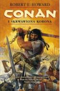 Conan i skrwawiona korona - Robert E. Howard, Tomasz Nowak