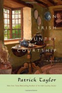 An Irish Country Courtship: A Novel - Patrick Taylor