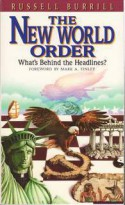 The New World Order: What's Behind the Headlines? - Russell Burrill