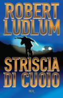 Striscia di cuoio (Superbur) (Italian Edition) - Robert Ludlum