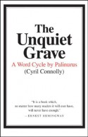 The Unquiet Grave: A Word Cycle by Palinurus - Cyril Connolly