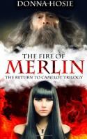 The Fire of Merlin - Donna Hosie