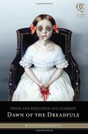 Pride and Prejudice and Zombies: Dawn of the Dreadfuls - Steve Hockensmith