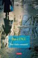 Sint o baba comunista! (Romanian Edition) (Fiction LTD) - Dan Lungu