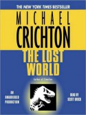 The Lost World: A Novel (Audio) - Michael Crichton, Scott Brick