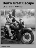 Don's Great Escape: Life in a German POW Camp - Donald E. Phillips