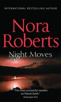 Night Moves (Night Tales, #3, #4) - Nora Roberts