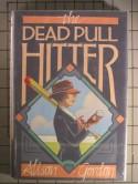 The Dead Pull Hitter - Alison Gordon