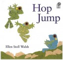 Hop Jump - Ellen Stoll Walsh