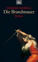 Die Brandmauer (Wallander, #8) - Henning Mankell, Wolfgang Butt