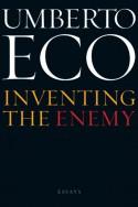 Inventing the Enemy: Essays - Umberto Eco
