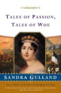 Tales of Passion, Tales of Woe - Sandra Gulland