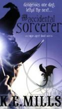 The Accidental Sorcerer - K.E. Mills
