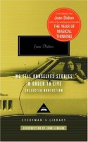 We Tell Ourselves Stories in Order to Live: Collected Nonfiction (Everyman's Library) - Joan Didion, John Leonard