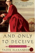 And Only to Deceive - Tasha Alexander