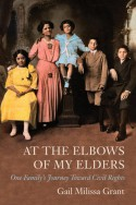 At the Elbows of My Elders: One Family's Journey toward Civil Rights - Gail Milissa Grant