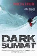 Dark Summit: The Extraordinary True Story of Everest's Most Controversial Season - Nick Heil