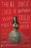 There Once Lived a Woman Who Tried to Kill Her Neighbor's Baby - Ludmilla Petrushevskaya, Keith Gessen, Anna Summers