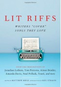 """Lit Riffs: Writers """"Cover"""" the Songs They Love - Matthew Miele, Neil Strauss"""
