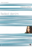 Faded Denim: Color Me Trapped - Melody Carlson