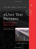 xUnit Test Patterns: Refactoring Test Code - Gerard Meszaros, Martin Fowler